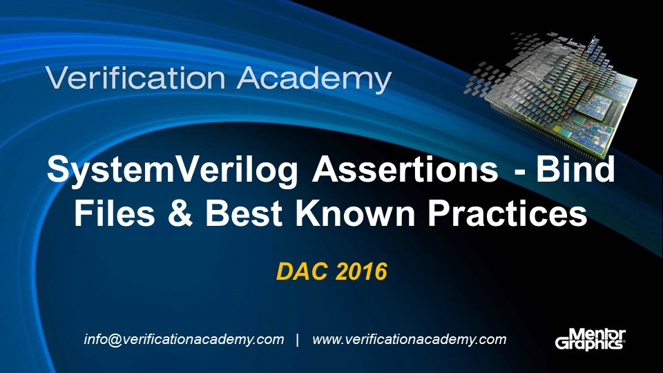 DAC 2016 | SystemVerilog Assertions - Bind Files & Best Known Practices