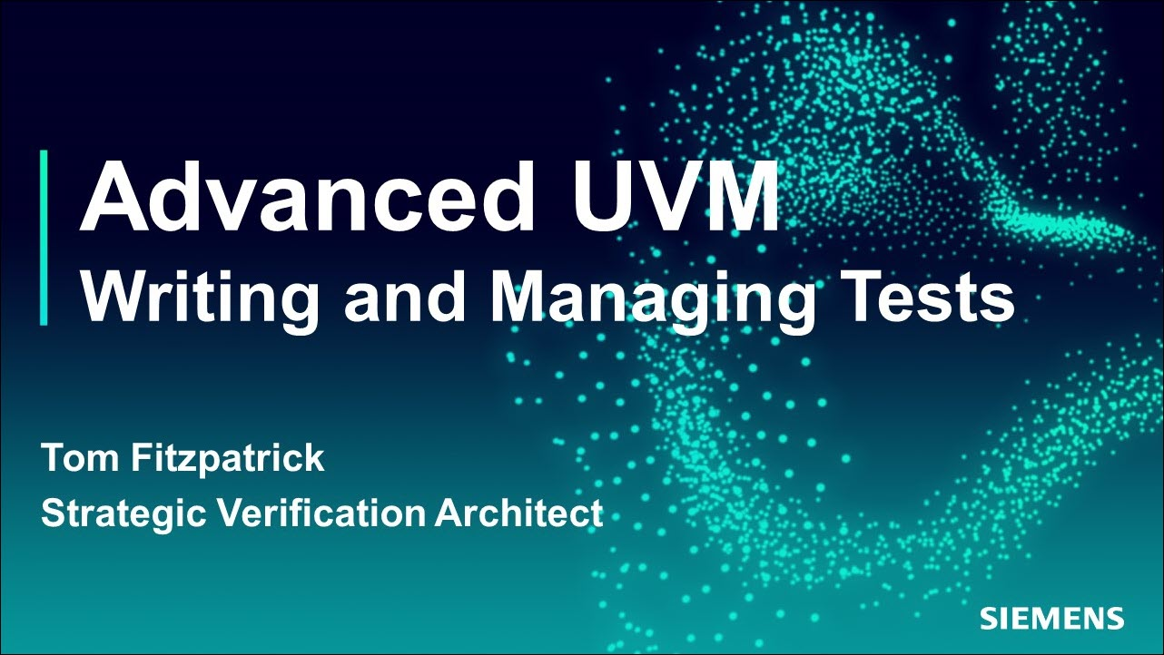 Writing and Managing Tests | Advanced UVM | UVM/OVM