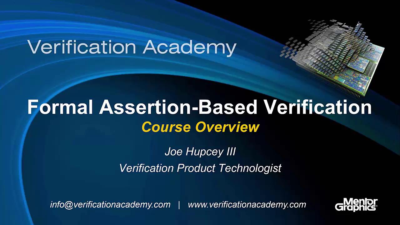 Introduction to Formal Assertion-Based Verification Session | Subject Matter Expert - Joe Hupcey ||| | Formal Assertion-Based Verification Course