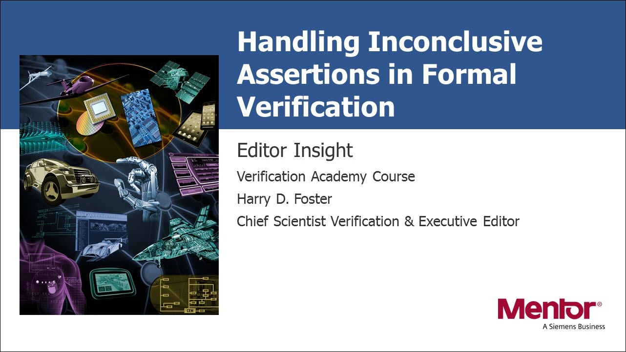 Editor Insight Session | Subject Matter Expert - Harry Foster | Handling Inconclusive Assertions in Formal Verification Course