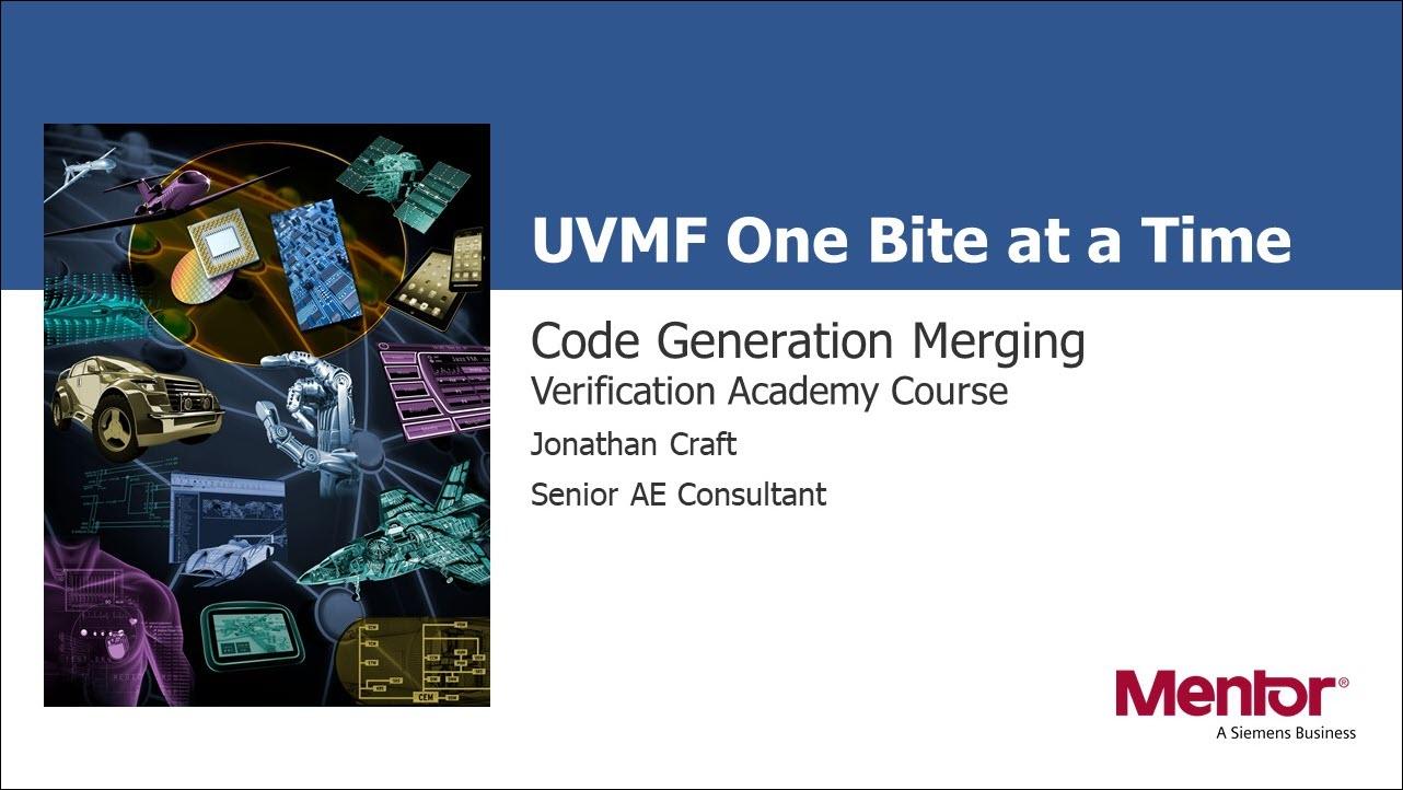 Code Generation Merging Session   Subject Matter Expert - Jonathan Craft   UVM Framework Course