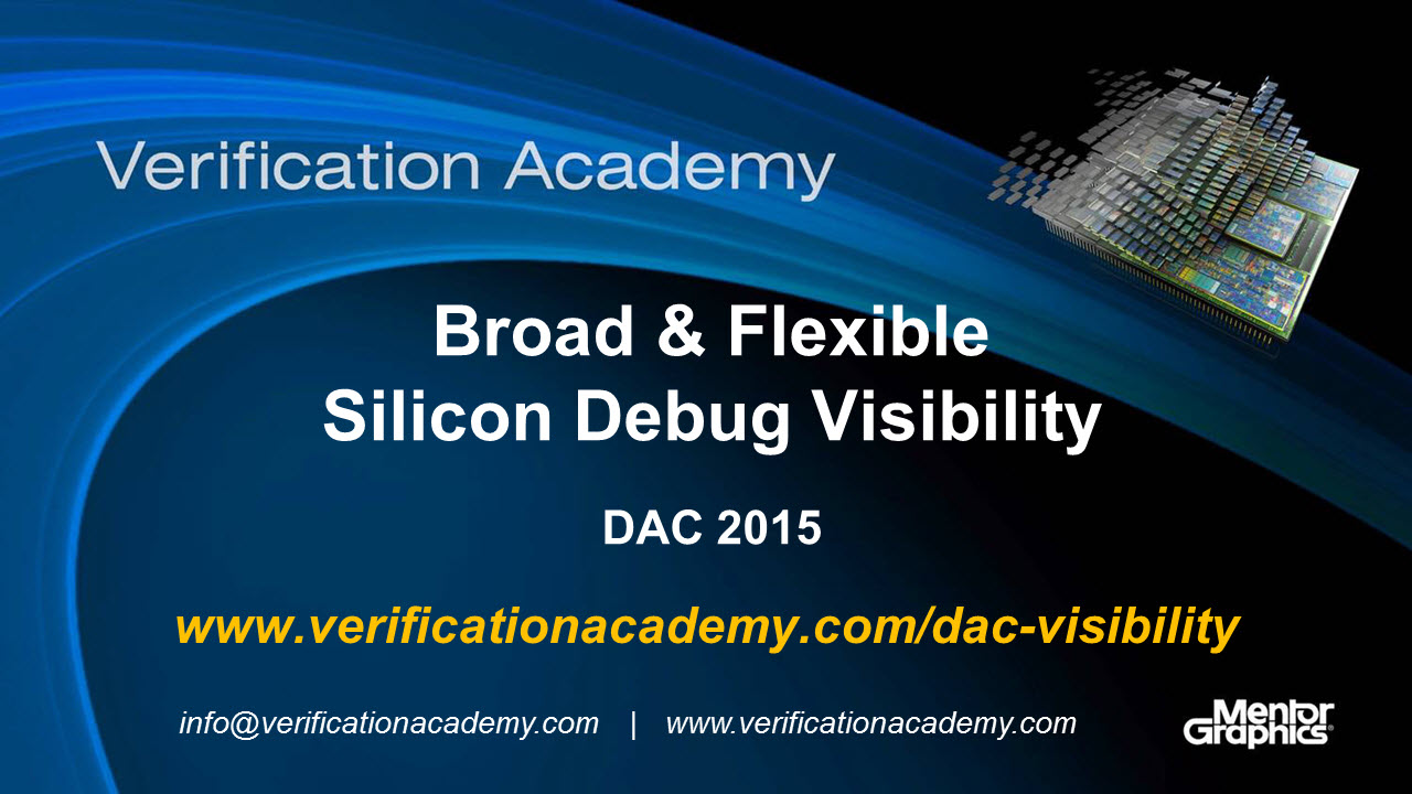 DAC 2015 | Debug Monday | Broad & Flexible Silicon Debug Visibility