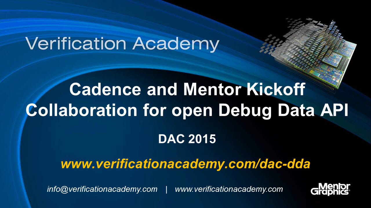 DAC 2015 | Standards & FPGA Tuesday | Cadence and Mentor Kickoff Collaboration for open Debug Data API