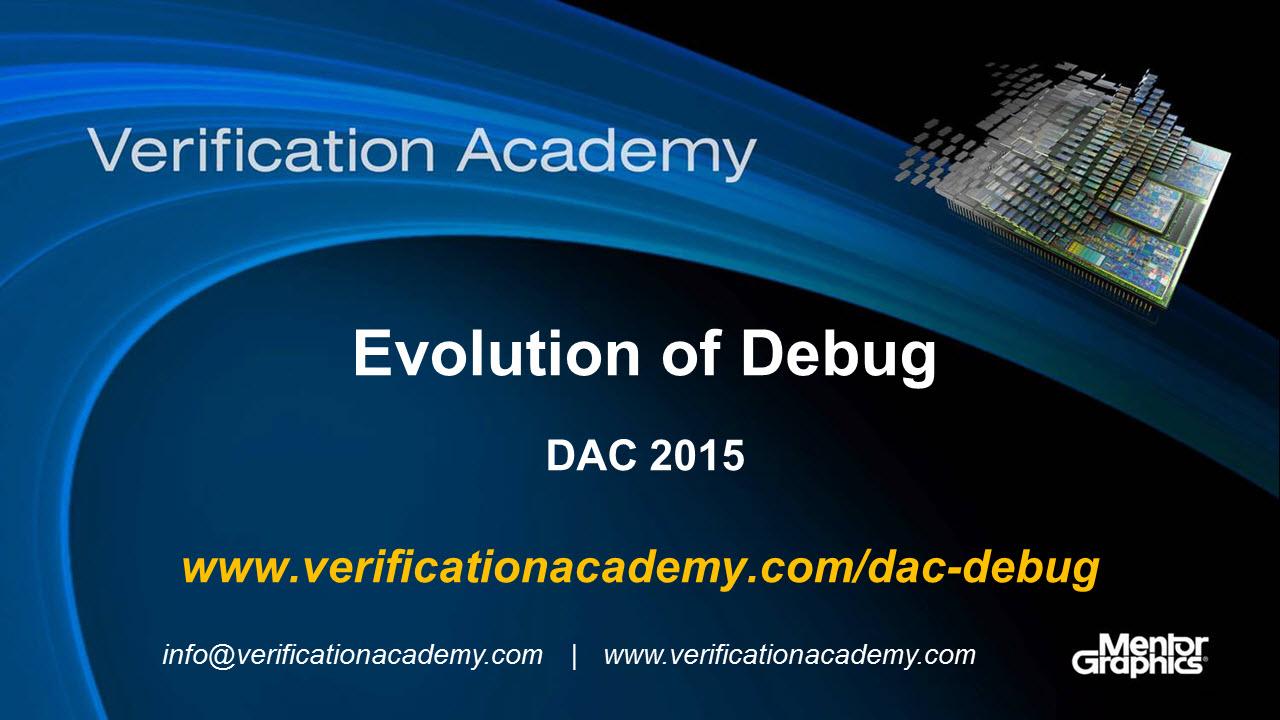DAC 2015 | Debug Monday | Evolution of Debug