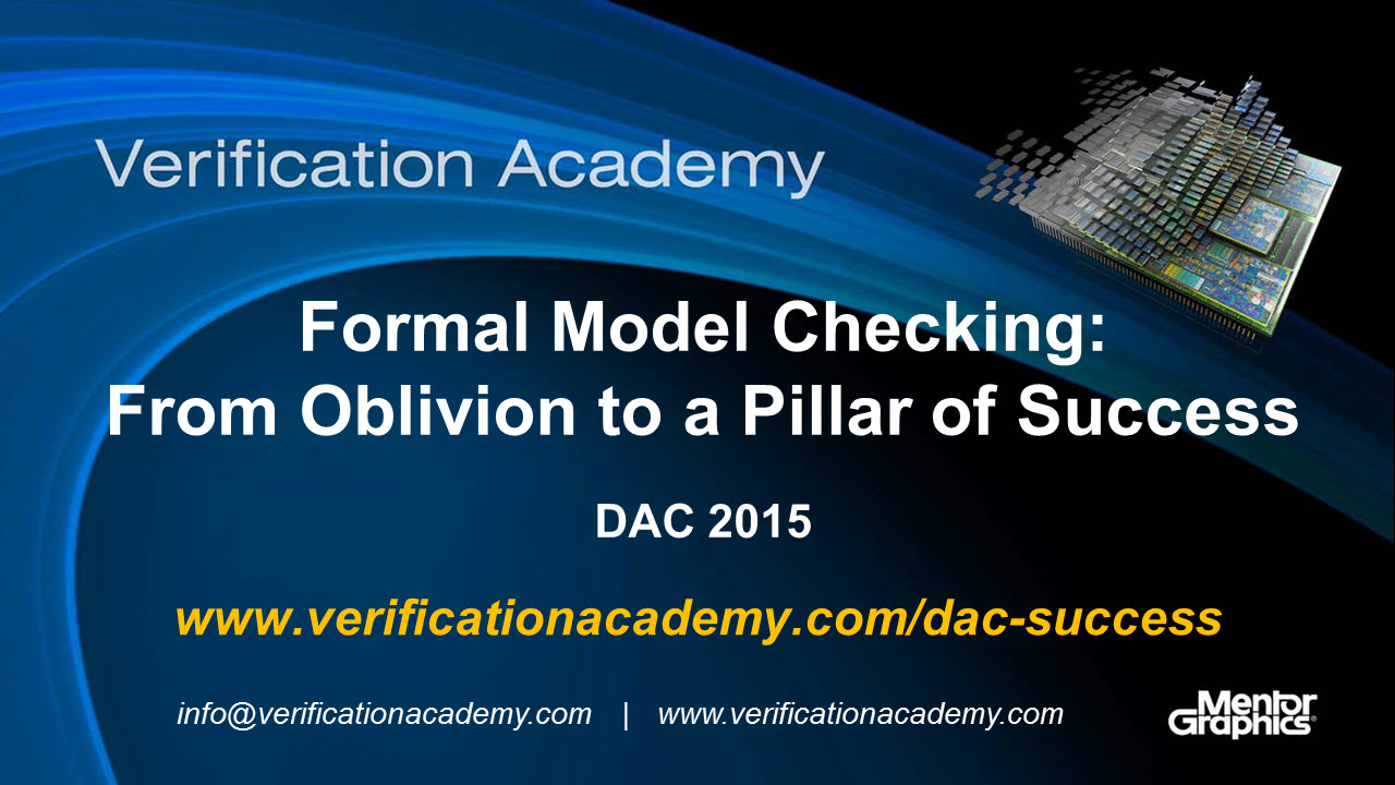 DAC 2015 | Formal Verification Wednesday | Formal Model Checking: From Oblivion to a Pillar of Success