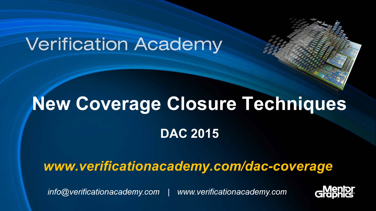 DAC 2015 | Formal Verification Wednesday | New Coverage Closure Techniques