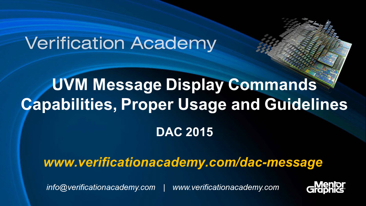 DAC 2015 | Debug Monday | UVM Message Display Commands Capabilities, Proper Usage and Guidelines