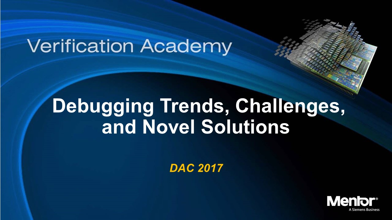 DAC 2017 | Debugging Trends, Challenges, and Novel Solutions