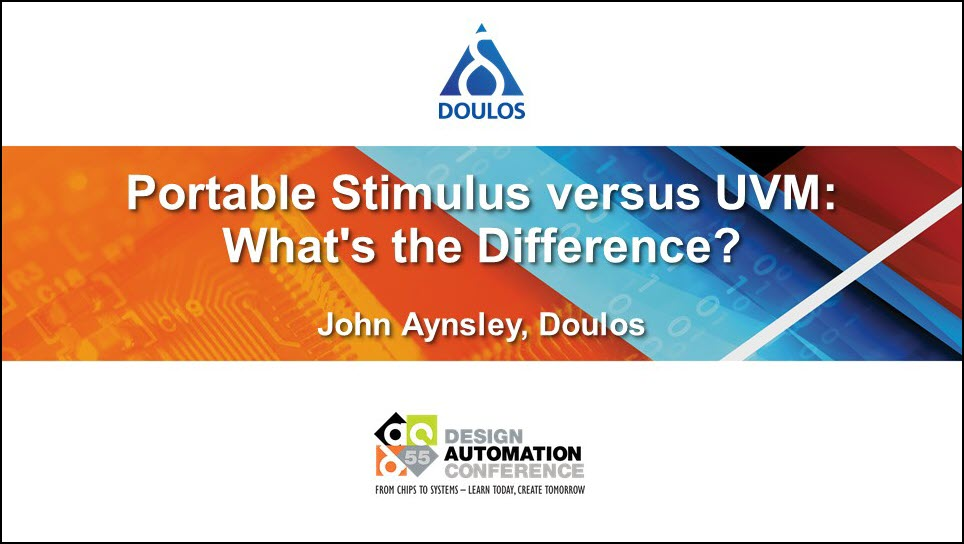 DAC 2018 | Portable Stimulus versus UVM: What's the Difference?