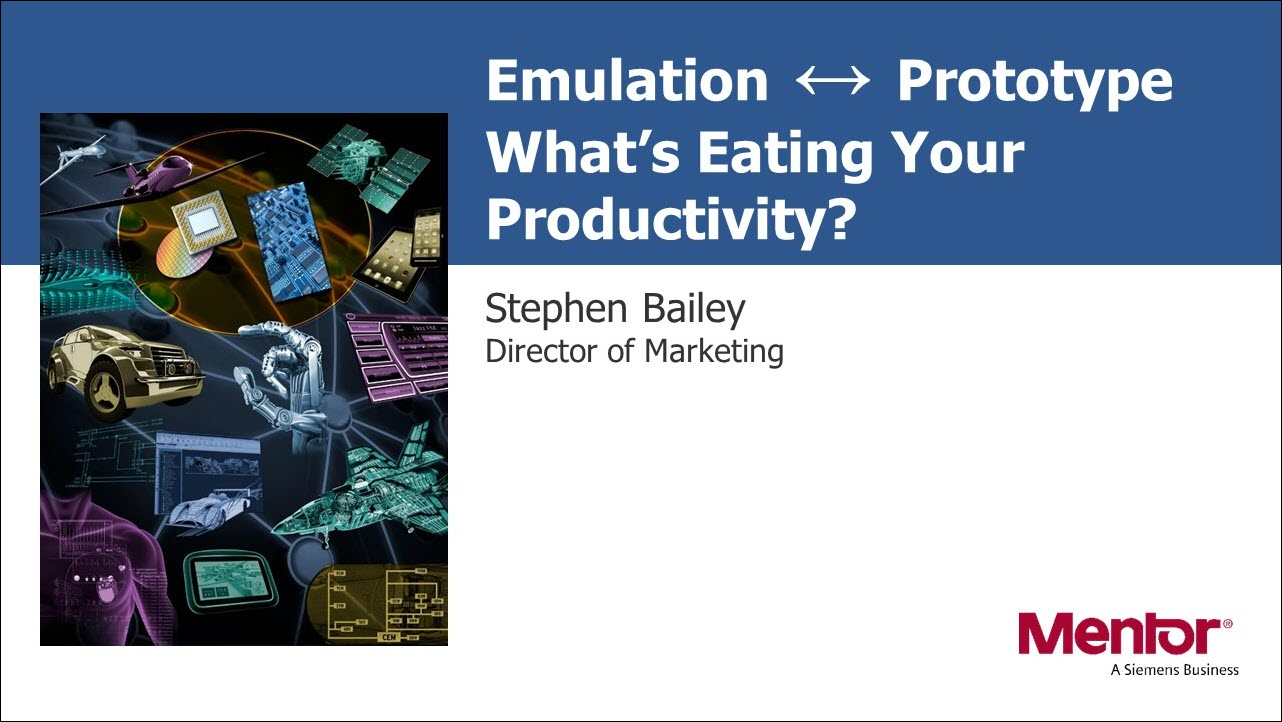 DAC 2019 | Emulation to Prototype - What's Eating Your Productivity?