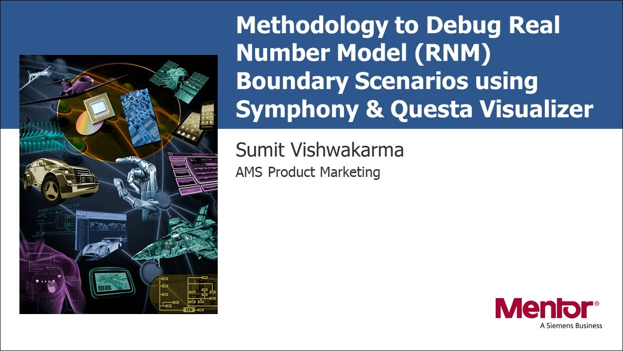 DAC 2019 | Methodology to Debug Real Number Model (RNM) Boundary Scenarios using Symphony & Questa Visualizer