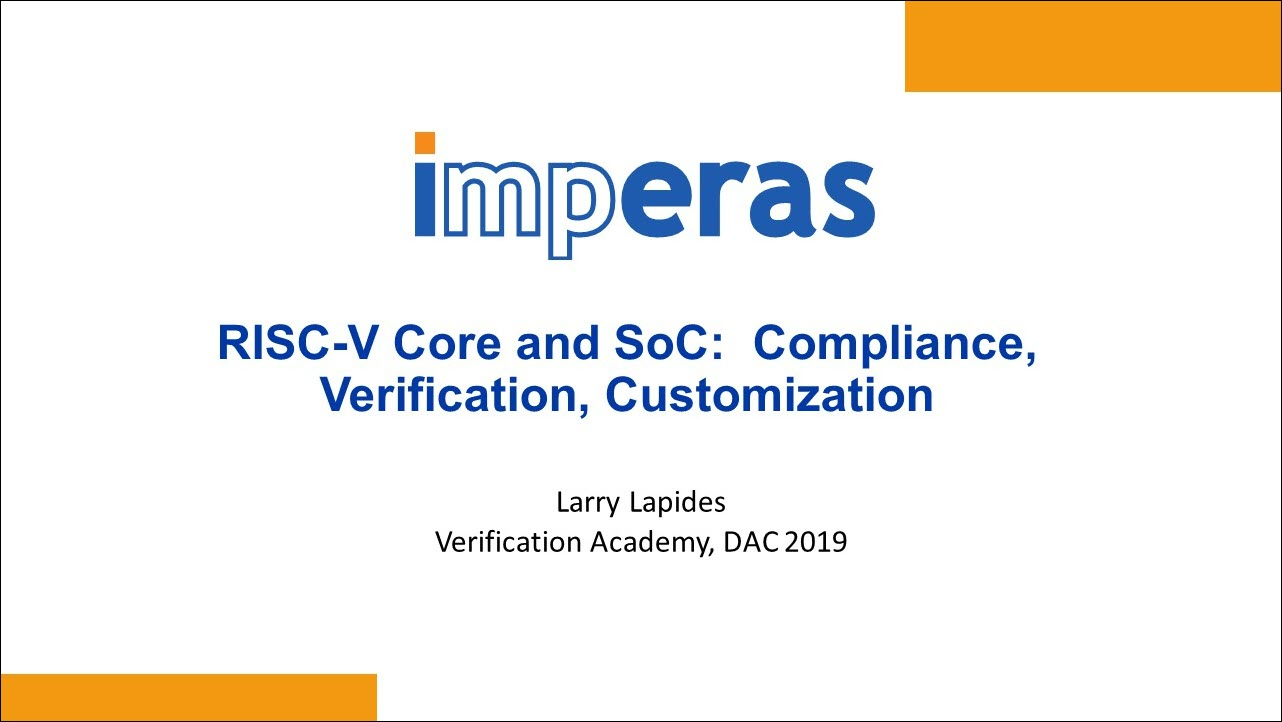 DAC 2019 | RISC-V Core and SoC: Compliance, Verification, Customization