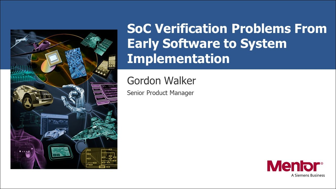 DAC 2019 | SoC Verification Problems From Early Software to System Implementation