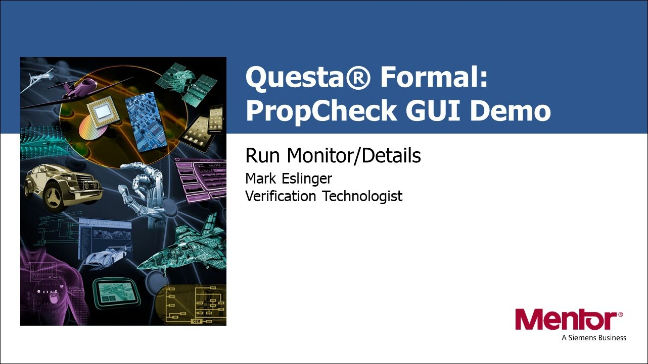 Questa® PropCheck GUI Demo - Run Monitor/Details | Subject Matter Expert - Mark Eslinger
