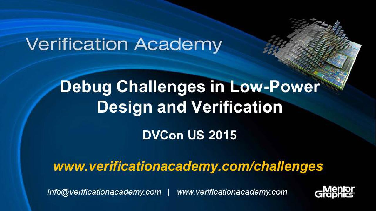 DVCon US 2015 Poster Paper - Debug Challenges in Low-Power Design and Verification