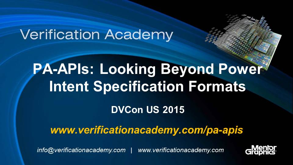 DVCon US 2015 Poster Paper - PA-APIs: Looking Beyond Power Intent Specification Formats