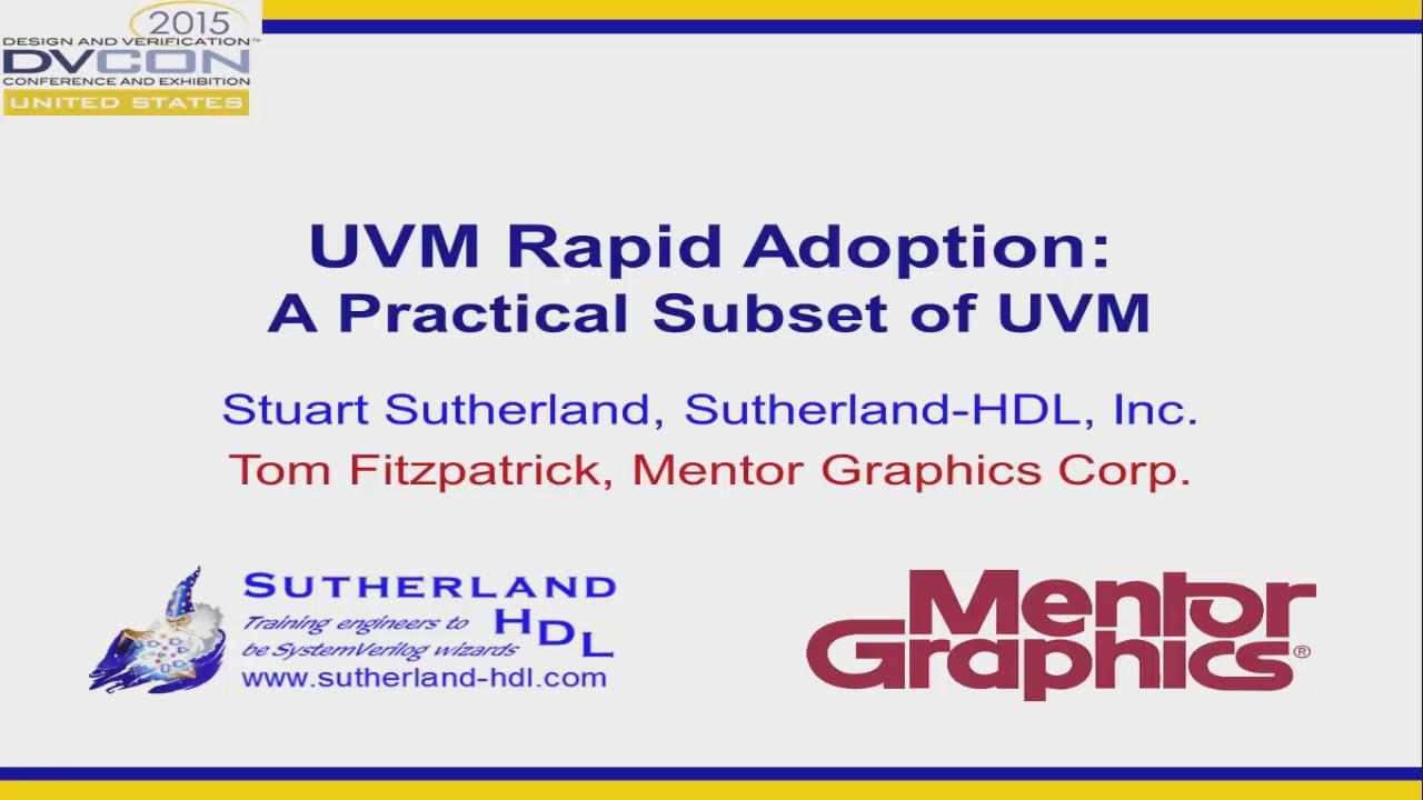 DVCon US 2015 - UVM Rapid Adoption - A Practical Subset of UVM