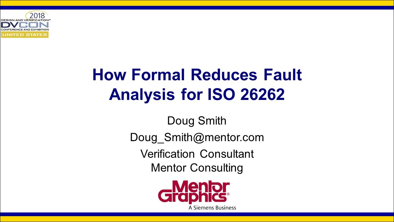 DVCon 2018 | How Formal Reduces Fault Analysis for ISO 26262