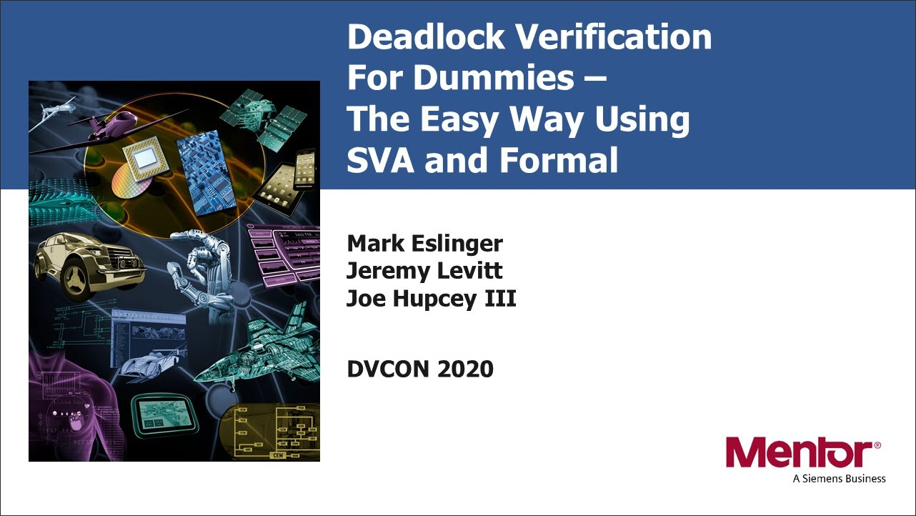 DVCon US 2020 | Deadlock Verification For Dummies - The Easy Way Using SVA and Formal