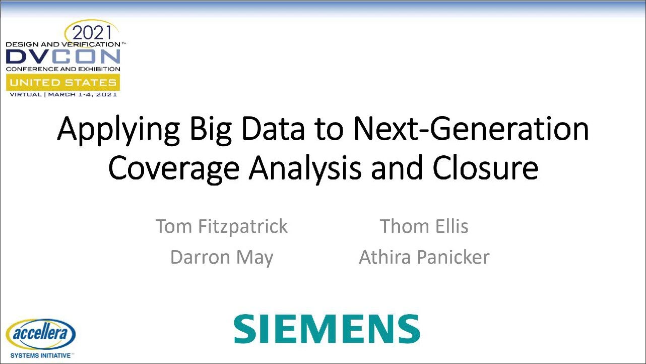 DVCon US 2021 | Applying Big Data to Next-Generation Coverage Analysis and Closure
