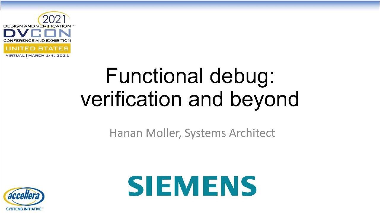 DVCon US 2021 | Functional Debug: Verification and Beyond