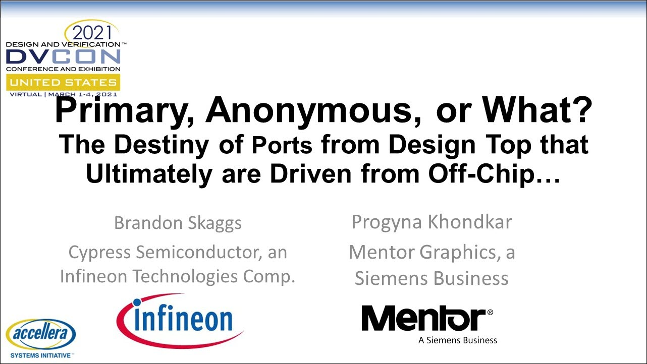 DVCon US 2021   Primary, Anonymous, or What? The Destiny of Ports from Design Top from Off-Chip