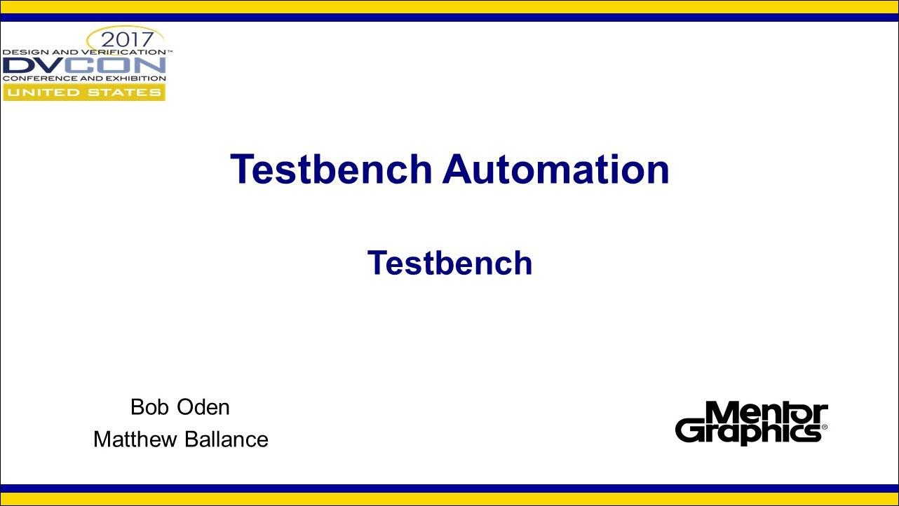 DVCon 2017 | Testbench Automation - Testbench