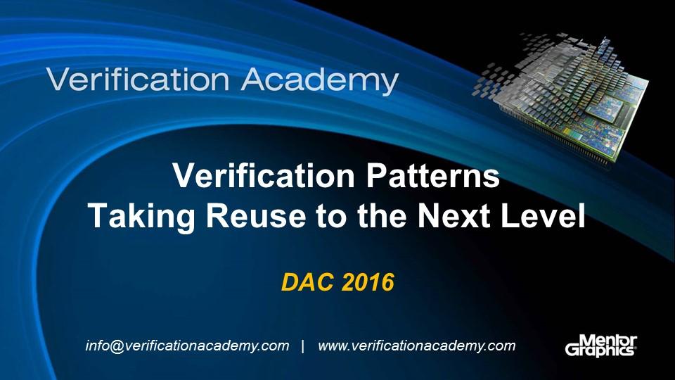 DAC 2016 | Verification Patterns - An Optimized Reusable Solution