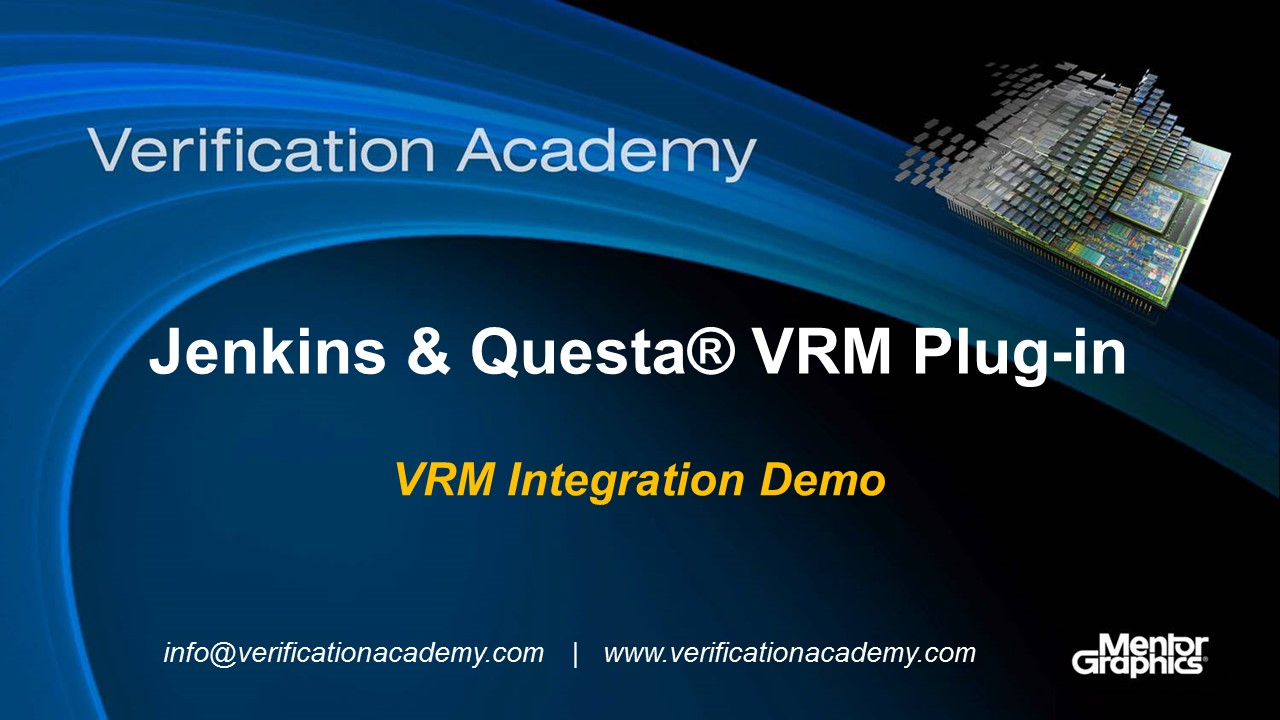 Jenkins & Questa VRM Plug-in | VRM Integration Demo | Darron May