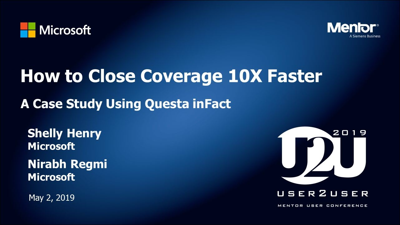 U2U Silicon Valley 2019 | How to Close Coverage 10X Faster A Case Study Using Questa inFact