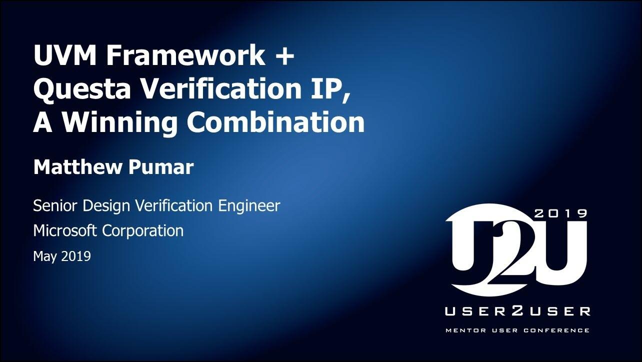 U2U Silicon Valley 2019 | UVM Framework + Questa Verification IP A Winning Combination
