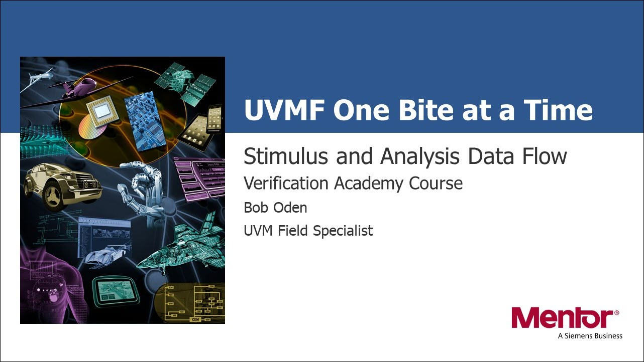 Stimulus and Analysis Data Flow Session | Subject Matter Expert - Bob Oden | UVM Framework Course