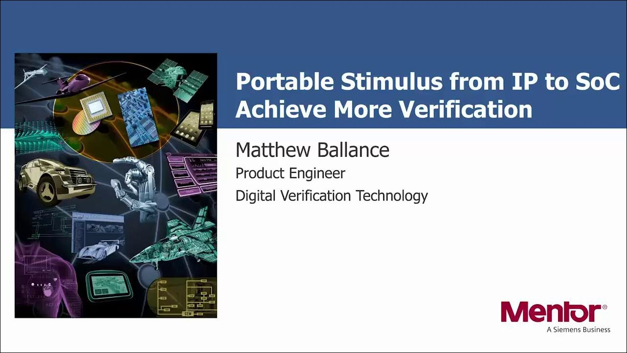 Portable Stimulus from IP to SoC - Achieve More Verification Web Seminar | Matthew Ballance