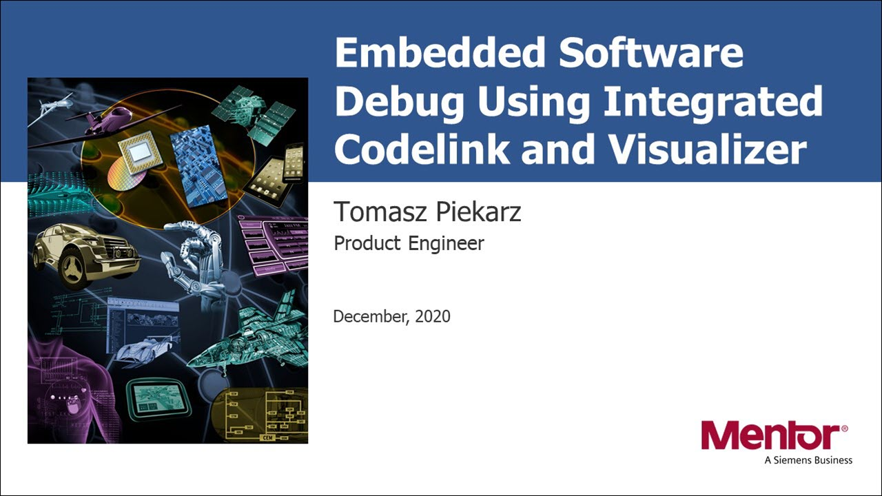 Embedded Software Debug Using Integrated Codelink and Visualizer HW/SW Debug Environment Session | Tomasz Piekarz - Subject Matter Expert