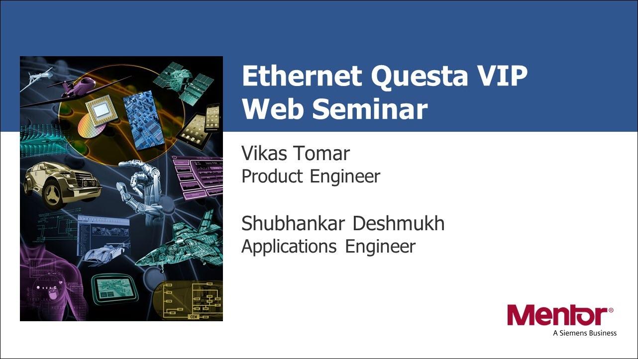 Ethernet Questa VIP - Boost Productivity & Faster Sign-Offs | Subject Matter Expert - Vikas Tomar | Academy Live Web Seminar