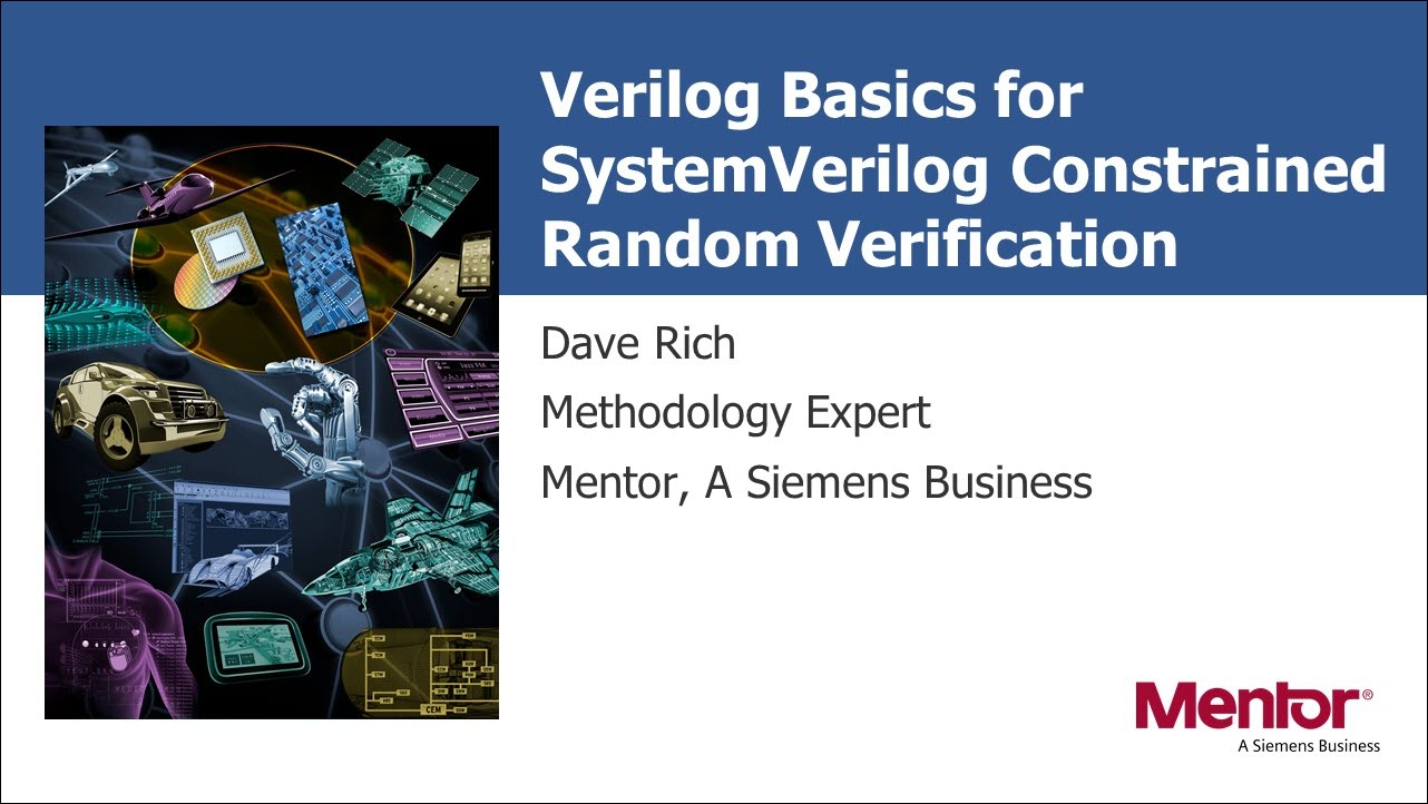Verilog Basics for SystemVerilog Constrained Random Verification Session | Dave Rich - Subject Matter Expert