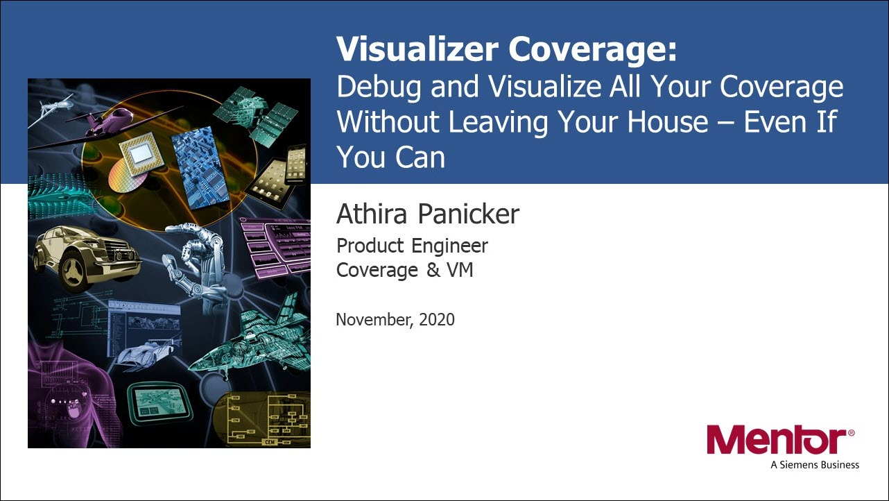 Visualizer Coverage: Debug and Visualize All Your Coverage Without Leaving Your House – Even If You Can Session | Athira Panicker - Subject Matter Expert