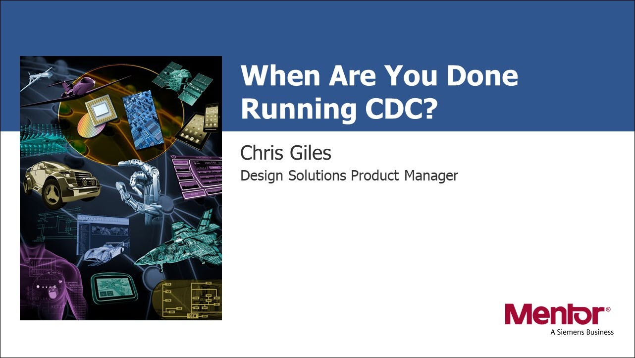 When Are You Done Running CDC? Session   Chris Giles - Subject Matter Expert