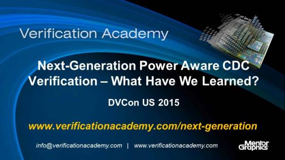 DVCon US 2015 Poster Paper - Next-Generation Power Aware CDC Verification – What Have We Learned?