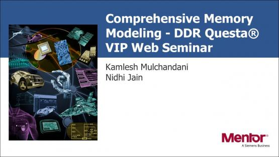 Comprehensive Memory Modeling - DDR Questa® Verification IP | Subject Matter Expert - Kamlesh Mulchandi | Academy Live Web Seminar