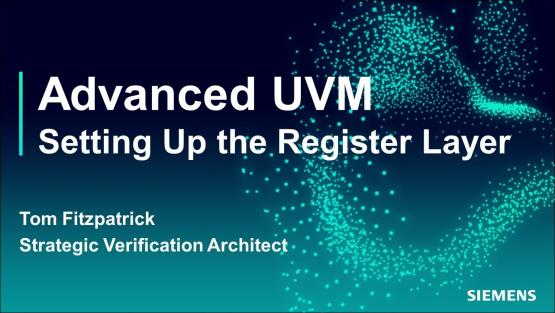 Setting Up the Register Layer Session | Subject Matter Expert - Tom Fitzpatrick | Advanced UVM Course