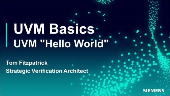 "UVM ""Hello World"" Session | Subject Matter Expert - Tom Fitzpatrick | Basic UVM Course"