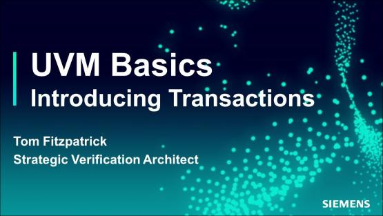 Introducing Transactions Session | Subject Matter Expert - Tom Fitzpatrick | Basic UVM Course