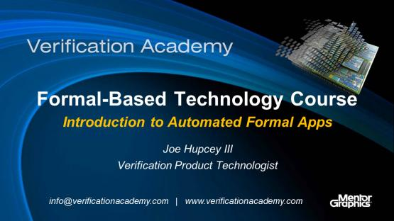 Introduction to Automated Formal Apps Session | Subject Matter Expert - Joe Hupcey | Formal-Based Technology: Automatic Formal Solutions Course