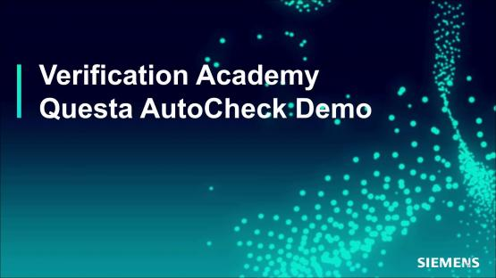 Questa AutoCheck Demo Session | Subject Matter Expert - Mark Eslinger | Formal-Based Technology: Automatic Formal Solutions Course