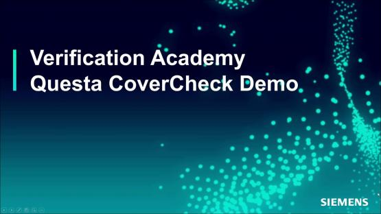 Questa® CoverCheck Demo Session | Subject Matter Expert - Mark Eslinger | Formal-Based Technology: Automatic Formal Solutions Course