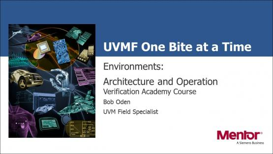 Environments: Architecture and Operation Session | Subject Matter Expert - Bob Oden | UVM Framework Course