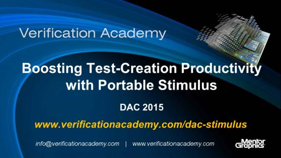 DAC 2015 | Standards & FPGA Tuesday | Boosting Test-Creation Productivity with Portable Stimulus