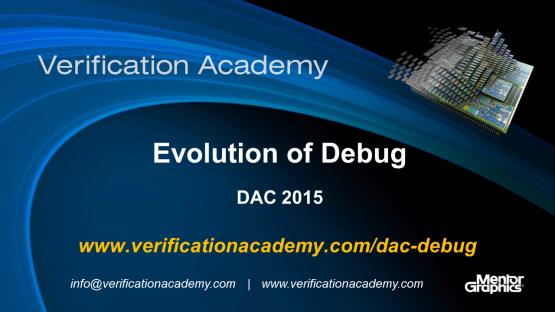 DAC 2015 | Debug Monday | Evolution of Debug