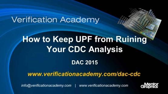 DAC 2015 | Formal Verification Wednesday | How to Keep UPF from Ruining Your CDC Analysis
